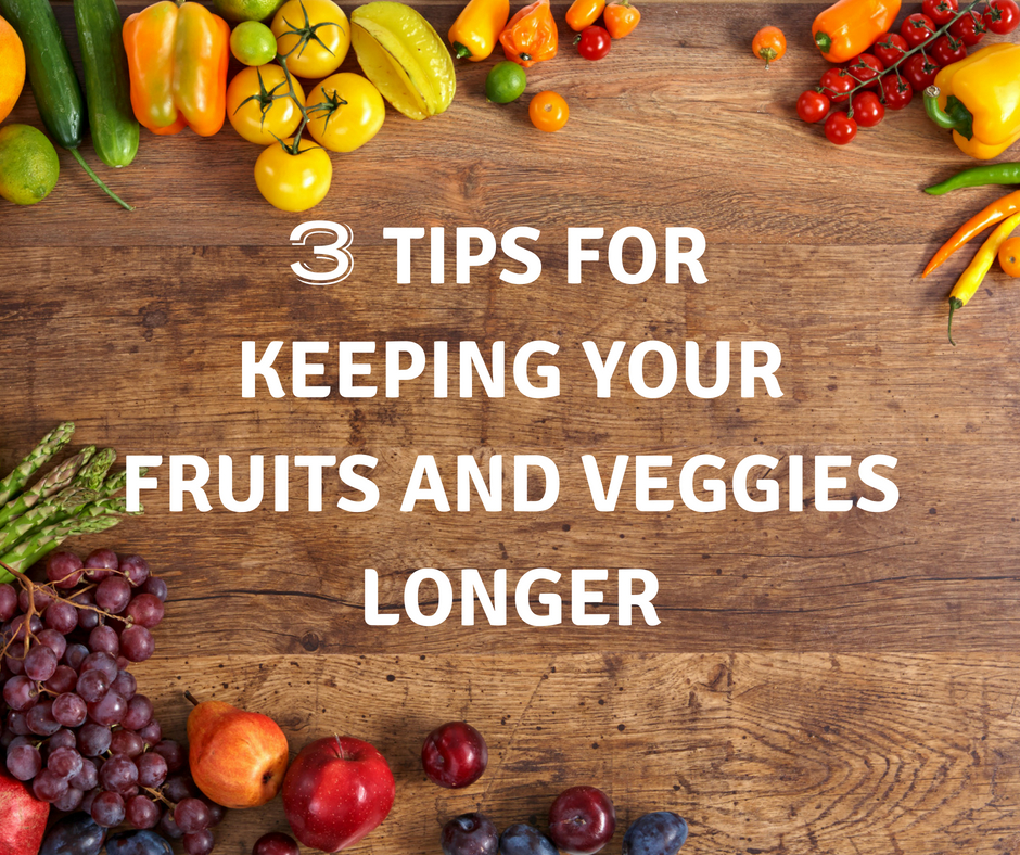 183b2f80683 3 Tips for Keeping Your Fruit and Veggies Longer